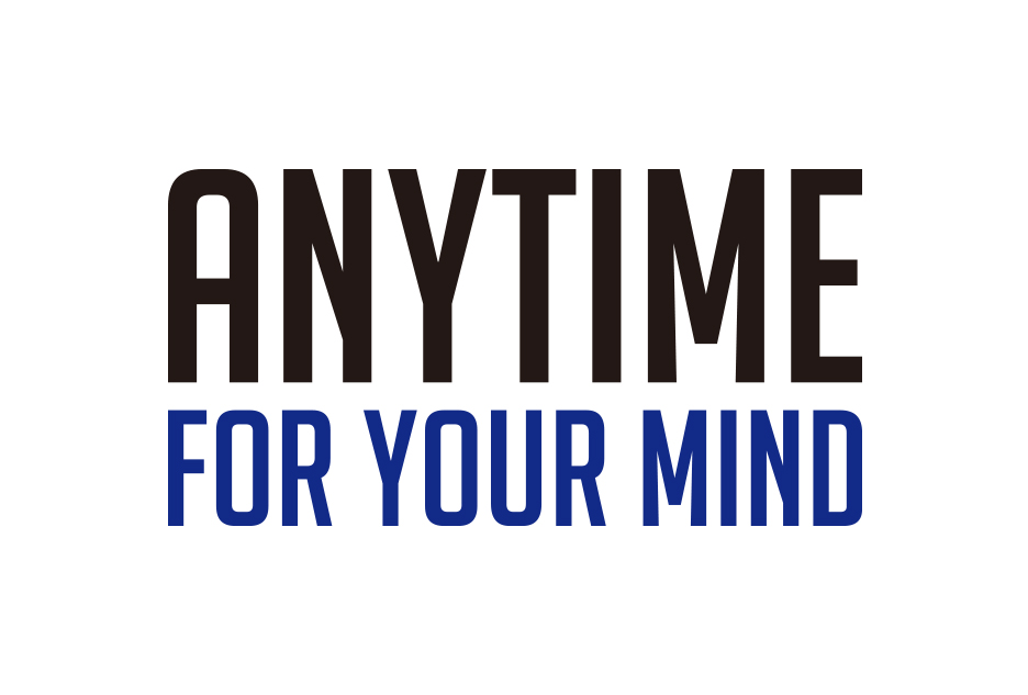 ANYTIME FOR YOUR MIND
